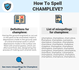 champleve, spellcheck champleve, how to spell champleve, how do you spell champleve, correct spelling for champleve