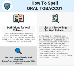 Oral Tobacco, spellcheck Oral Tobacco, how to spell Oral Tobacco, how do you spell Oral Tobacco, correct spelling for Oral Tobacco