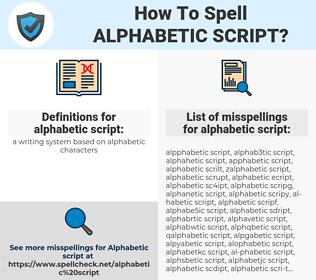 alphabetic script, spellcheck alphabetic script, how to spell alphabetic script, how do you spell alphabetic script, correct spelling for alphabetic script