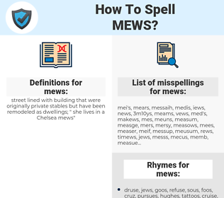 mews, spellcheck mews, how to spell mews, how do you spell mews, correct spelling for mews