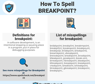breakpoint, spellcheck breakpoint, how to spell breakpoint, how do you spell breakpoint, correct spelling for breakpoint