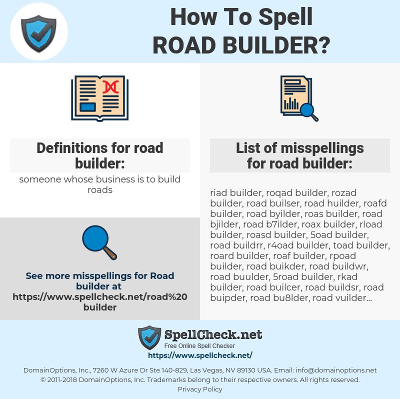 road builder, spellcheck road builder, how to spell road builder, how do you spell road builder, correct spelling for road builder