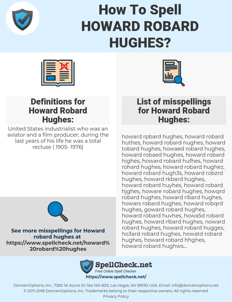 Howard Robard Hughes, spellcheck Howard Robard Hughes, how to spell Howard Robard Hughes, how do you spell Howard Robard Hughes, correct spelling for Howard Robard Hughes