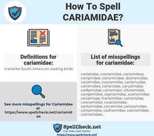 cariamidae, spellcheck cariamidae, how to spell cariamidae, how do you spell cariamidae, correct spelling for cariamidae