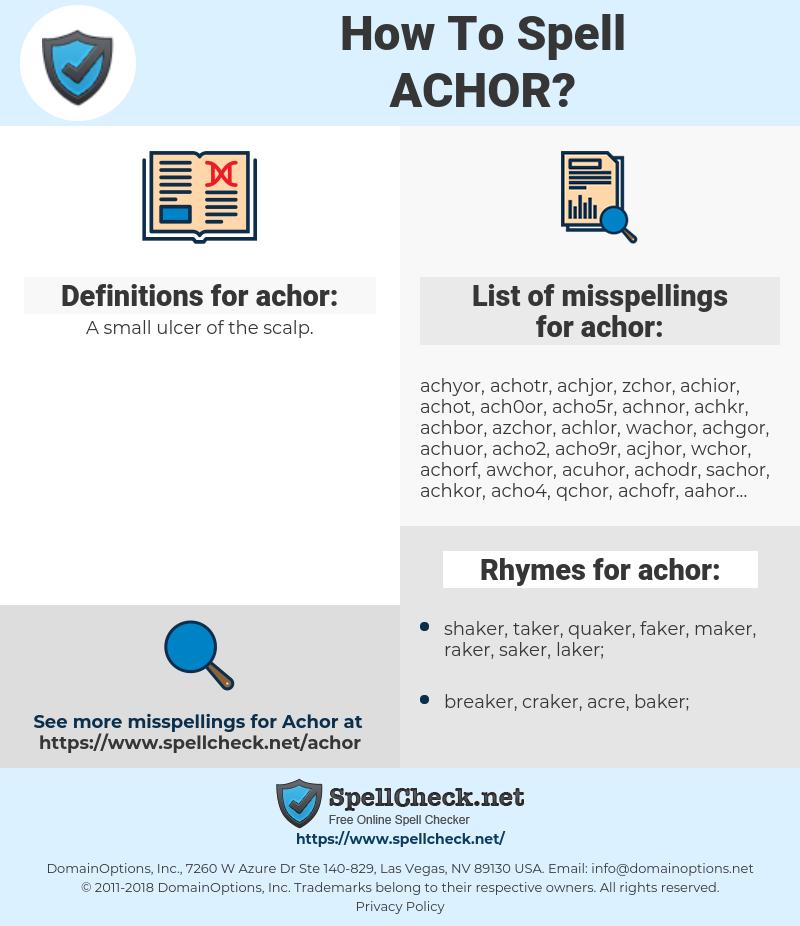 achor, spellcheck achor, how to spell achor, how do you spell achor, correct spelling for achor