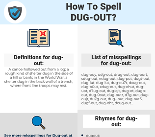 dug-out, spellcheck dug-out, how to spell dug-out, how do you spell dug-out, correct spelling for dug-out