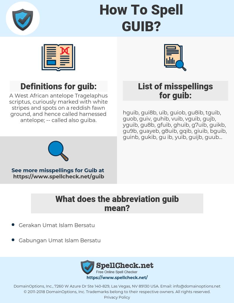 guib, spellcheck guib, how to spell guib, how do you spell guib, correct spelling for guib