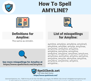 Amyline, spellcheck Amyline, how to spell Amyline, how do you spell Amyline, correct spelling for Amyline