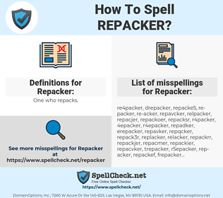 Repacker, spellcheck Repacker, how to spell Repacker, how do you spell Repacker, correct spelling for Repacker