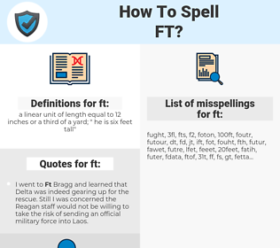 ft, spellcheck ft, how to spell ft, how do you spell ft, correct spelling for ft