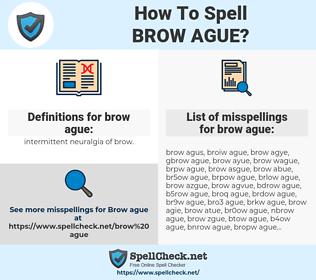 brow ague, spellcheck brow ague, how to spell brow ague, how do you spell brow ague, correct spelling for brow ague