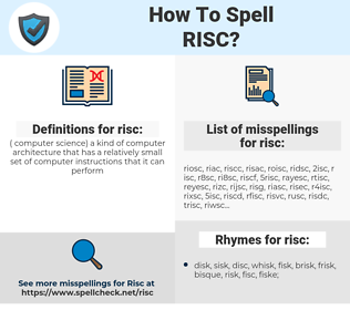 risc, spellcheck risc, how to spell risc, how do you spell risc, correct spelling for risc