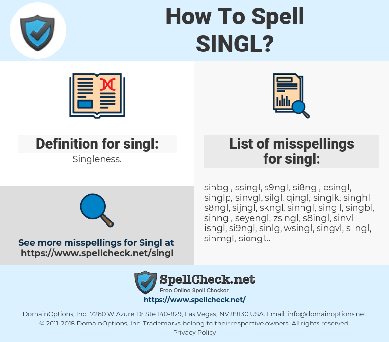 singl, spellcheck singl, how to spell singl, how do you spell singl, correct spelling for singl