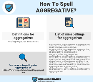 aggregative, spellcheck aggregative, how to spell aggregative, how do you spell aggregative, correct spelling for aggregative