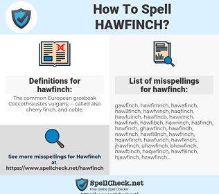 hawfinch, spellcheck hawfinch, how to spell hawfinch, how do you spell hawfinch, correct spelling for hawfinch