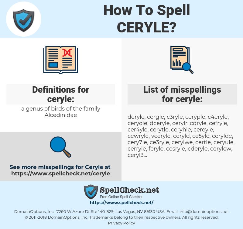ceryle, spellcheck ceryle, how to spell ceryle, how do you spell ceryle, correct spelling for ceryle