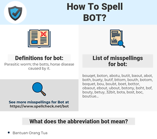 bot, spellcheck bot, how to spell bot, how do you spell bot, correct spelling for bot
