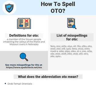 oto, spellcheck oto, how to spell oto, how do you spell oto, correct spelling for oto