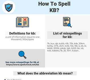 kb, spellcheck kb, how to spell kb, how do you spell kb, correct spelling for kb