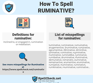 ruminative, spellcheck ruminative, how to spell ruminative, how do you spell ruminative, correct spelling for ruminative