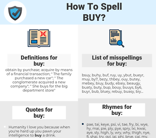 buy, spellcheck buy, how to spell buy, how do you spell buy, correct spelling for buy