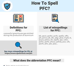 PFC, spellcheck PFC, how to spell PFC, how do you spell PFC, correct spelling for PFC