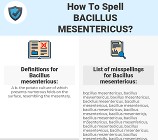 Bacillus mesentericus, spellcheck Bacillus mesentericus, how to spell Bacillus mesentericus, how do you spell Bacillus mesentericus, correct spelling for Bacillus mesentericus