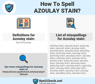 Azoulay stain, spellcheck Azoulay stain, how to spell Azoulay stain, how do you spell Azoulay stain, correct spelling for Azoulay stain