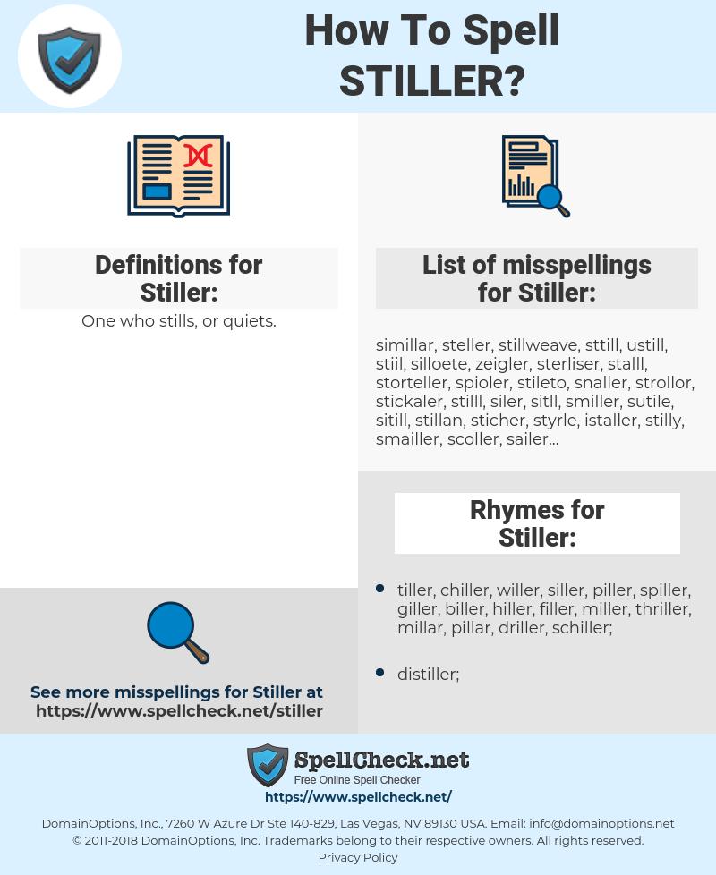 Stiller, spellcheck Stiller, how to spell Stiller, how do you spell Stiller, correct spelling for Stiller
