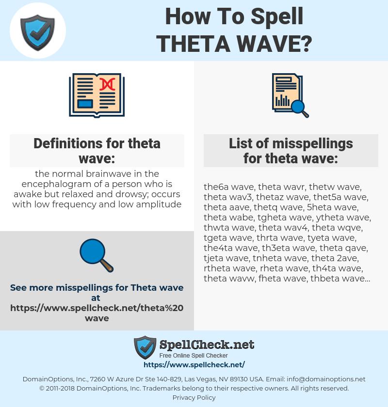 theta wave, spellcheck theta wave, how to spell theta wave, how do you spell theta wave, correct spelling for theta wave