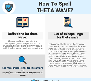 theta wave, spellcheck theta wave, how to spell theta wave, how do you spell theta wave, correct spelling for theta wave