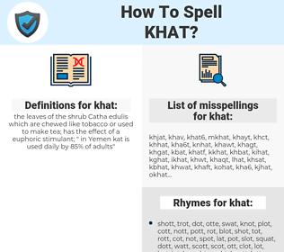 khat, spellcheck khat, how to spell khat, how do you spell khat, correct spelling for khat