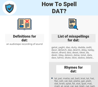 dat, spellcheck dat, how to spell dat, how do you spell dat, correct spelling for dat