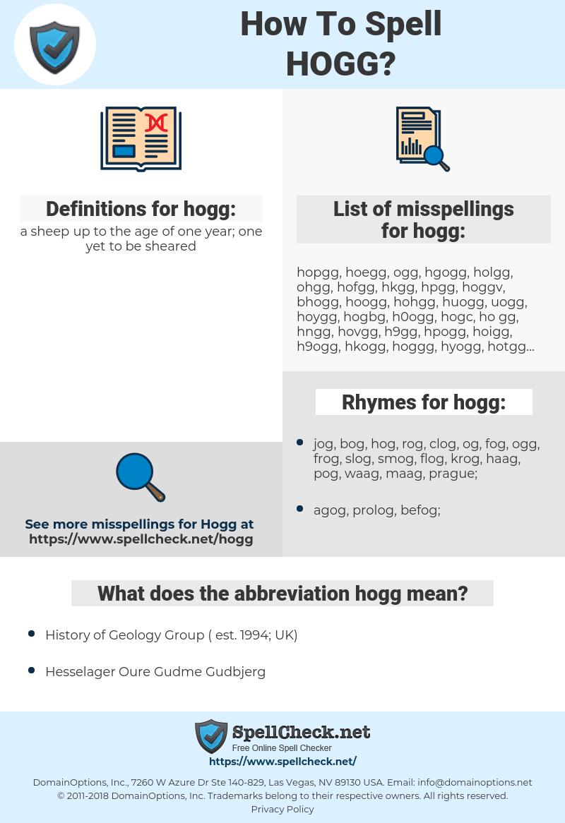 hogg, spellcheck hogg, how to spell hogg, how do you spell hogg, correct spelling for hogg