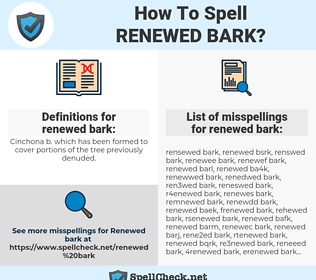 renewed bark, spellcheck renewed bark, how to spell renewed bark, how do you spell renewed bark, correct spelling for renewed bark