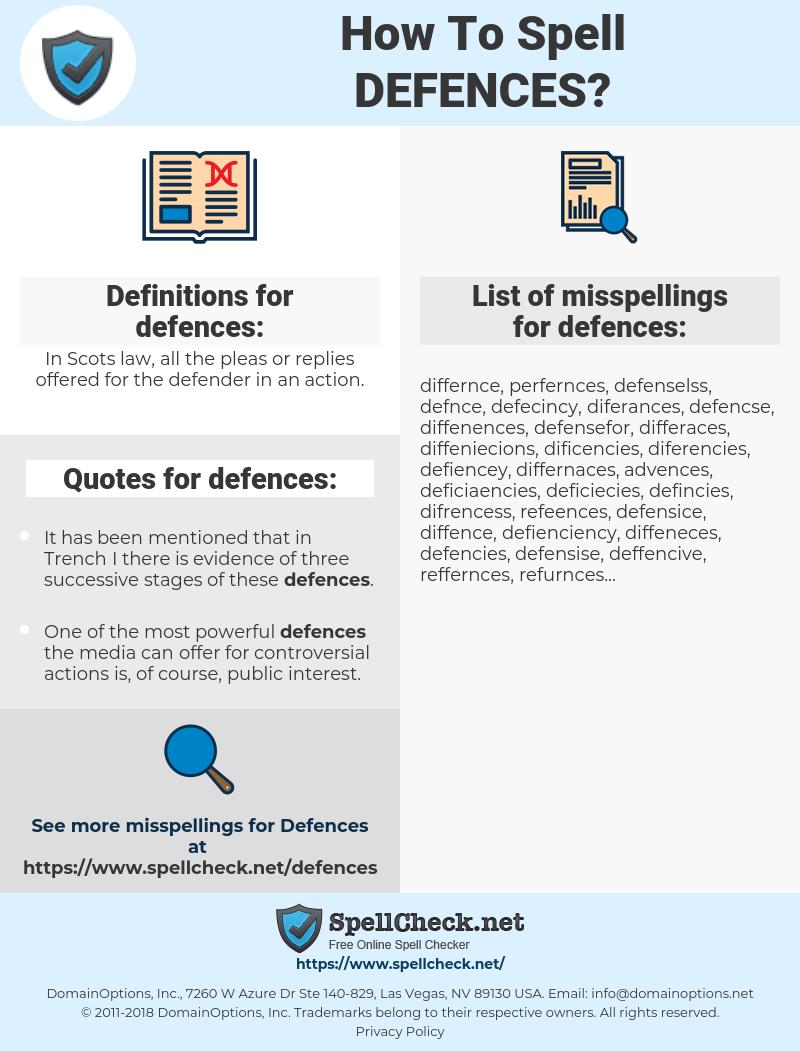 defences, spellcheck defences, how to spell defences, how do you spell defences, correct spelling for defences
