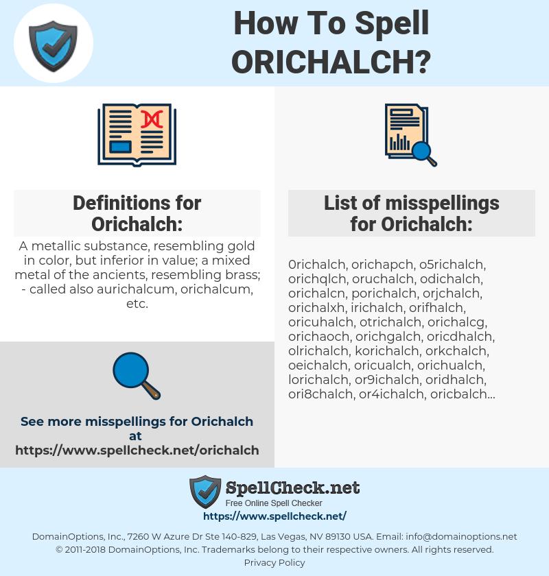 Orichalch, spellcheck Orichalch, how to spell Orichalch, how do you spell Orichalch, correct spelling for Orichalch