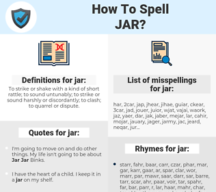 jar, spellcheck jar, how to spell jar, how do you spell jar, correct spelling for jar