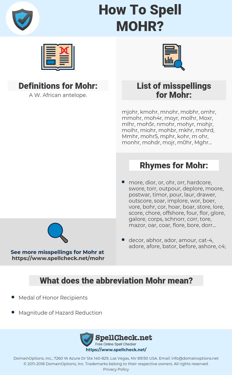 Mohr, spellcheck Mohr, how to spell Mohr, how do you spell Mohr, correct spelling for Mohr