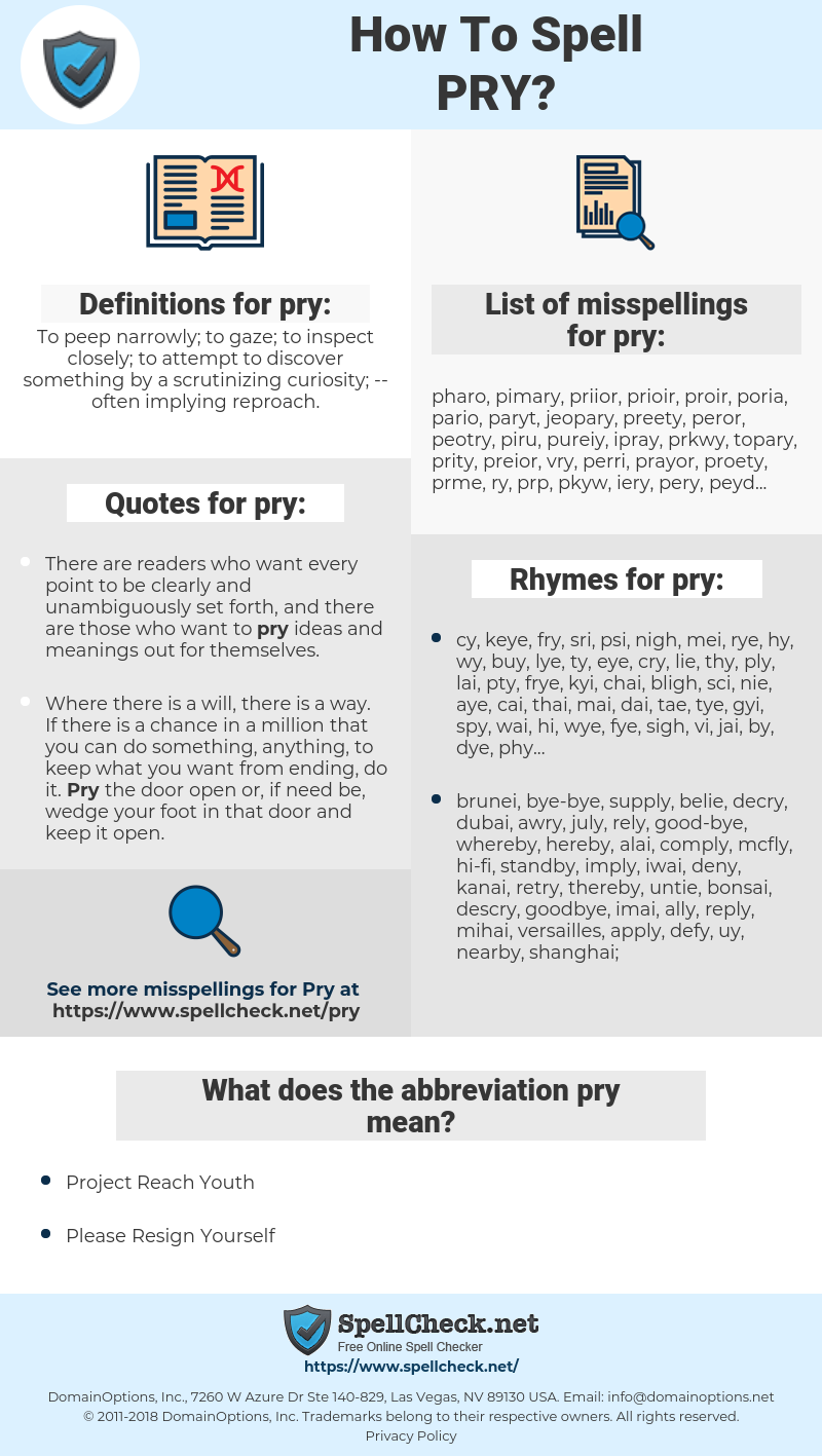 pry, spellcheck pry, how to spell pry, how do you spell pry, correct spelling for pry