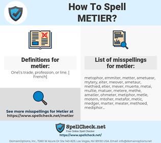 metier, spellcheck metier, how to spell metier, how do you spell metier, correct spelling for metier