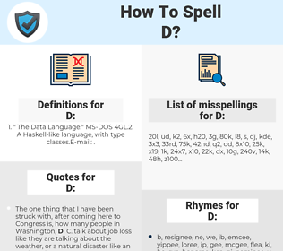 D, spellcheck D, how to spell D, how do you spell D, correct spelling for D