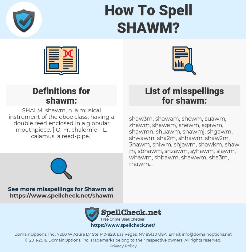 shawm, spellcheck shawm, how to spell shawm, how do you spell shawm, correct spelling for shawm