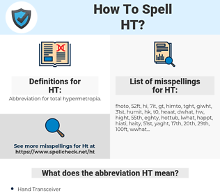 HT, spellcheck HT, how to spell HT, how do you spell HT, correct spelling for HT