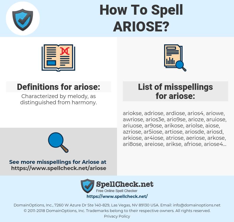 ariose, spellcheck ariose, how to spell ariose, how do you spell ariose, correct spelling for ariose