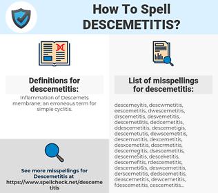 descemetitis, spellcheck descemetitis, how to spell descemetitis, how do you spell descemetitis, correct spelling for descemetitis