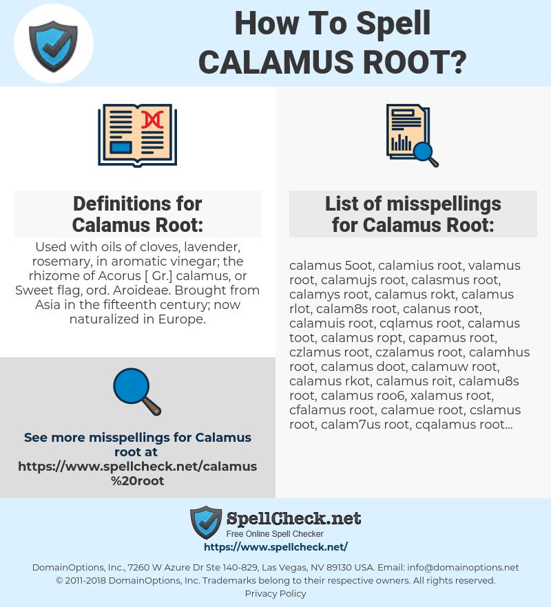 Calamus Root, spellcheck Calamus Root, how to spell Calamus Root, how do you spell Calamus Root, correct spelling for Calamus Root