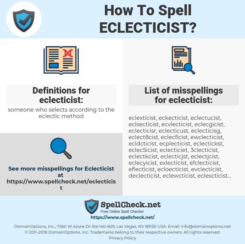 eclecticist, spellcheck eclecticist, how to spell eclecticist, how do you spell eclecticist, correct spelling for eclecticist
