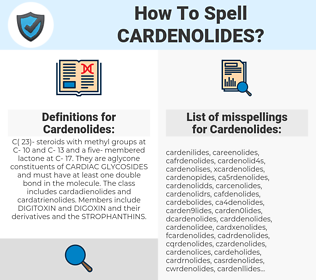 Cardenolides, spellcheck Cardenolides, how to spell Cardenolides, how do you spell Cardenolides, correct spelling for Cardenolides
