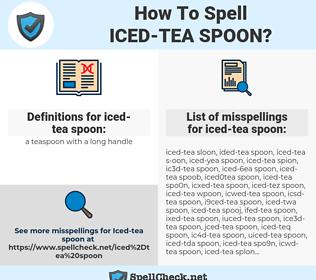 iced-tea spoon, spellcheck iced-tea spoon, how to spell iced-tea spoon, how do you spell iced-tea spoon, correct spelling for iced-tea spoon